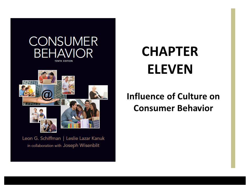 Influence of Culture on Consumer Behavior CHAPTER ELEVEN