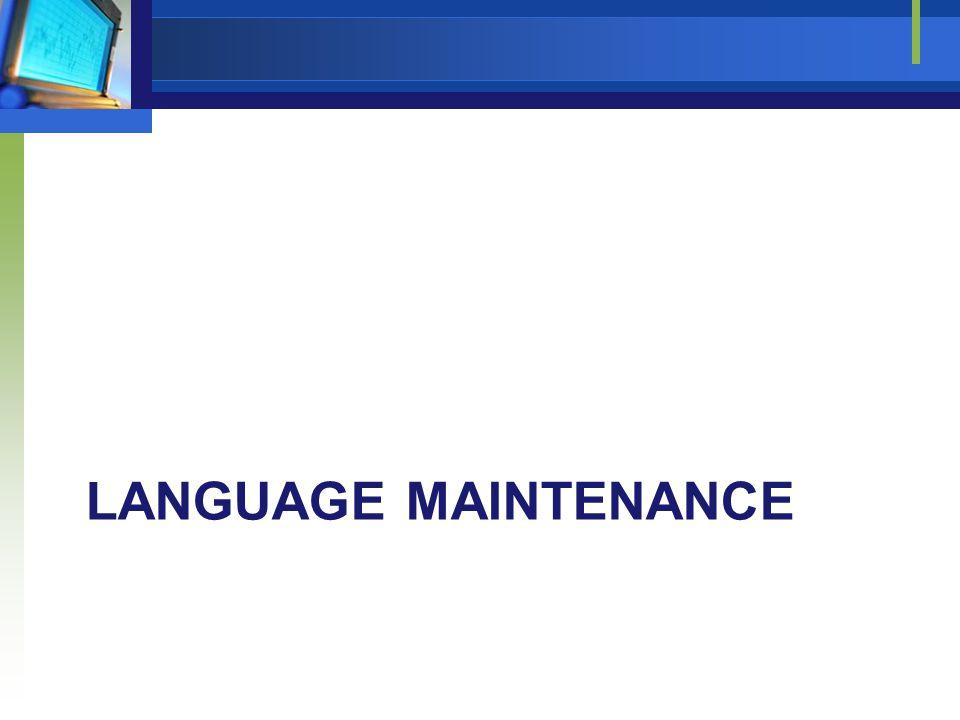 LANGUAGE MAINTENANCE