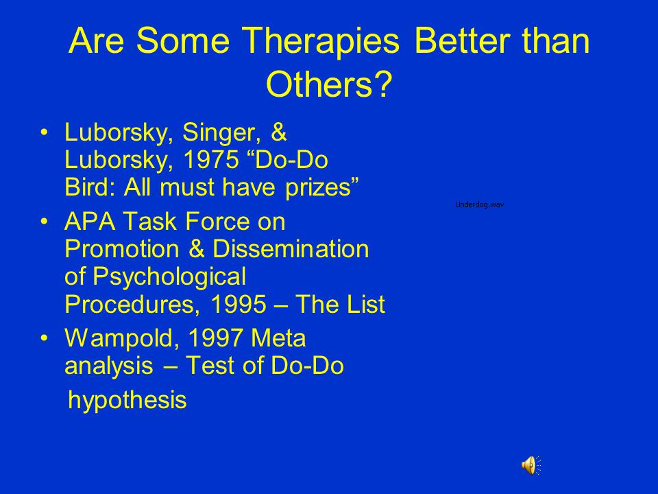 Are Some Therapies Better than Others.