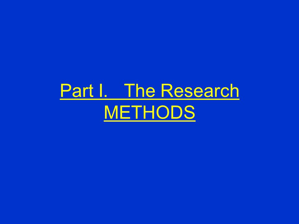 Part I. The Research METHODS