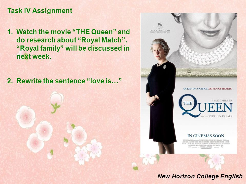 Task IV Assignment 1.Watch the movie THE Queen and do research about Royal Match.
