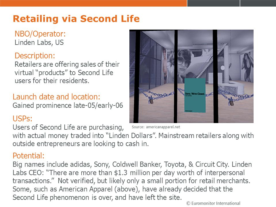 Retailing via Second Life NBO/Operator: Linden Labs, US Description: Retailers are offering sales of their virtual products to Second Life users for t