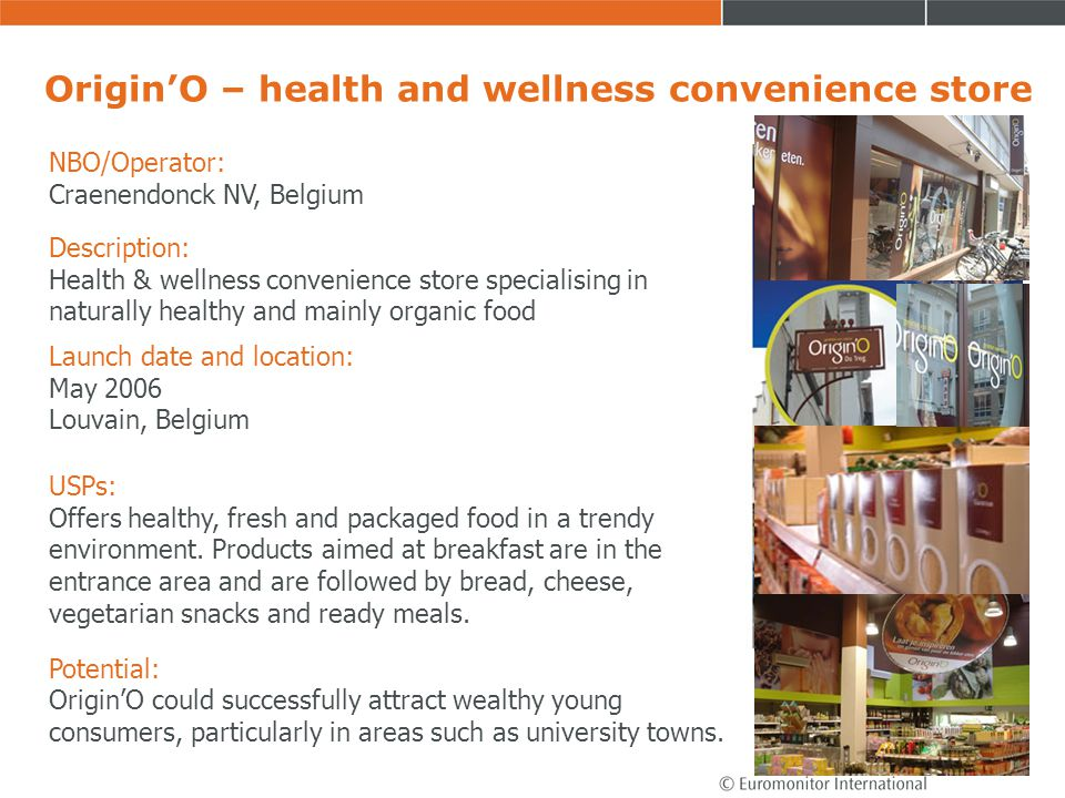 OriginO – health and wellness convenience store NBO/Operator: Craenendonck NV, Belgium Description: Health & wellness convenience store specialising i