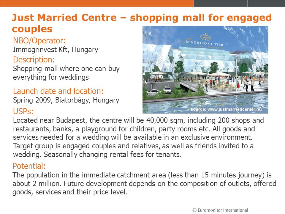 Just Married Centre – shopping mall for engaged couples Potential: The population in the immediate catchment area (less than 15 minutes journey) is ab