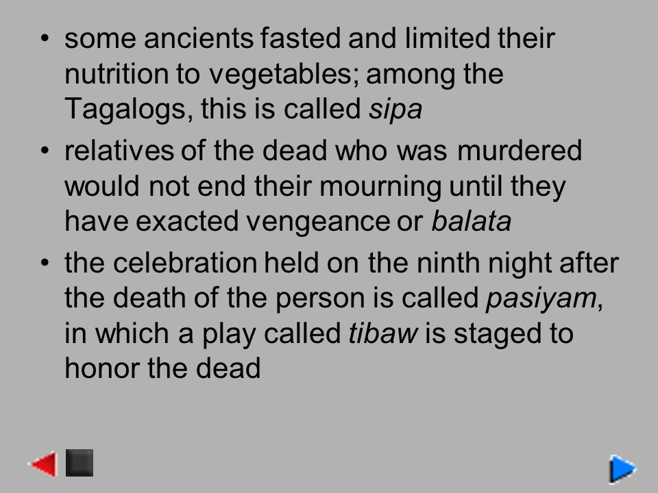 some ancients fasted and limited their nutrition to vegetables; among the Tagalogs, this is called sipa relatives of the dead who was murdered would n