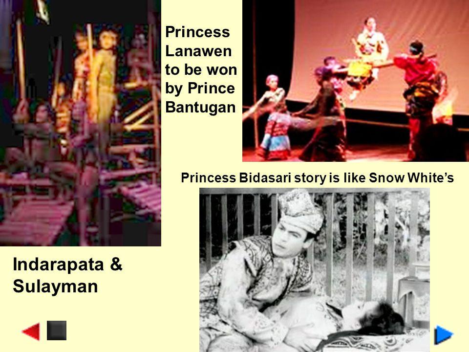 Princess Bidasari story is like Snow Whites Princess Lanawen to be won by Prince Bantugan Indarapata & Sulayman