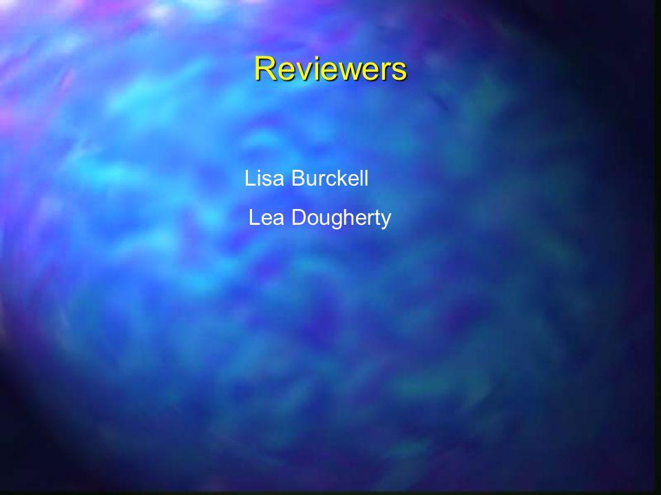 Reviewers Lisa Burckell Lea Dougherty
