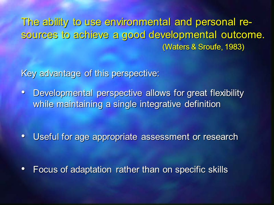 The ability to use environmental and personal re- sources to achieve a good developmental outcome.