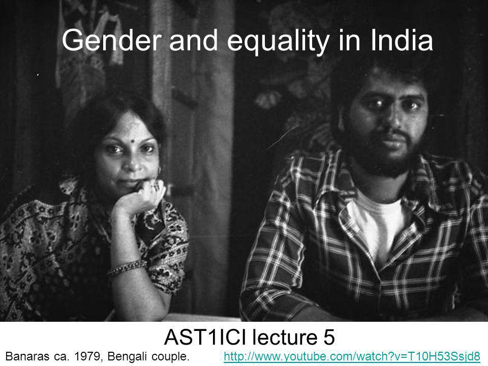 Gender and equality in India AST1ICI lecture 5 Banaras ca.