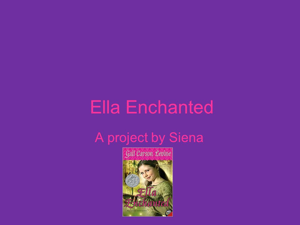Ella Enchanted A project by Siena