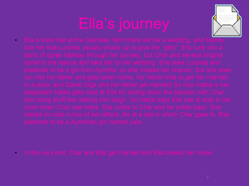 7 Ellas journey Ella knows that at the Giantess farm there will be a wedding, and Mandy told her that Lucinda usually shows up to give her gifts. Ella