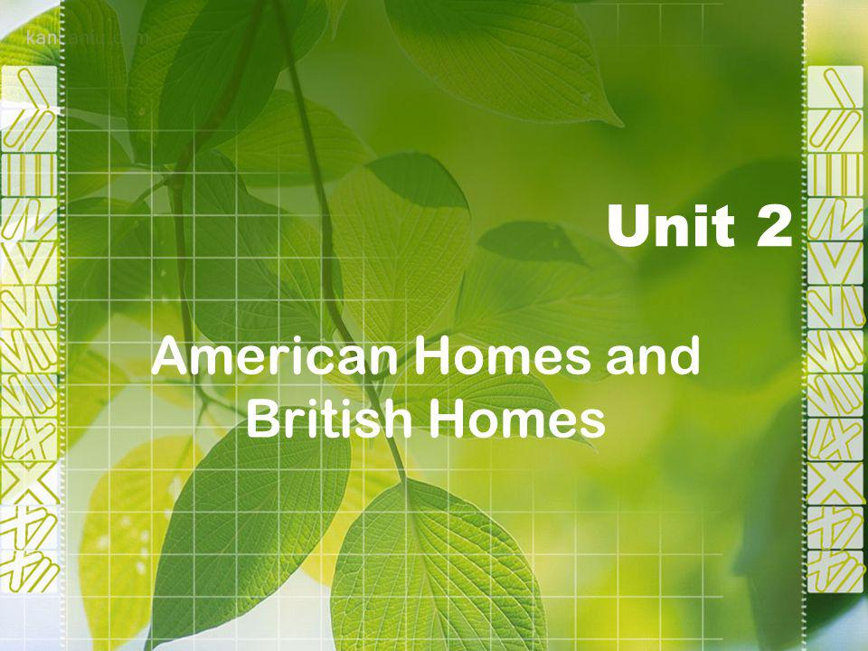 Unit 2 American Homes and British Homes