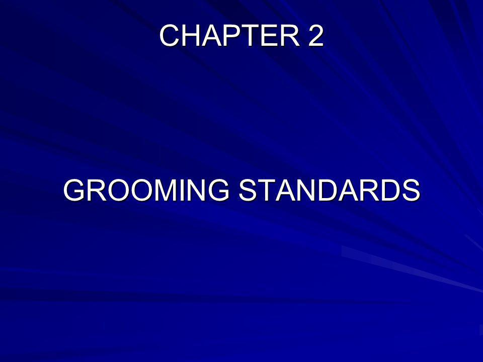 CHAPTER 2 GROOMING STANDARDS