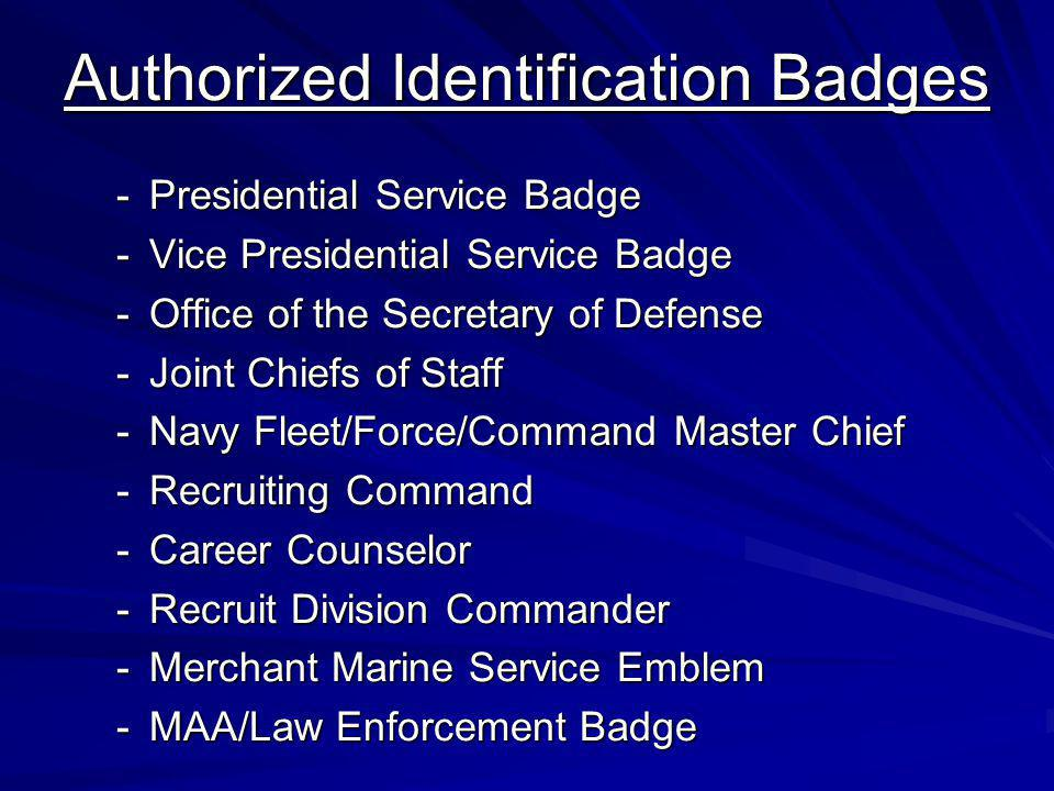 Authorized Identification Badges -Presidential Service Badge -Vice Presidential Service Badge -Office of the Secretary of Defense -Joint Chiefs of Sta
