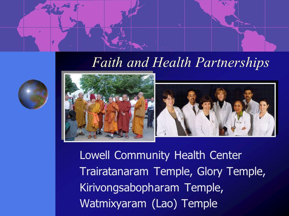 Faith and Health Partnerships Lowell Community Health Center Trairatanaram Temple, Glory Temple, Kirivongsabopharam Temple, Watmixyaram (Lao) Temple
