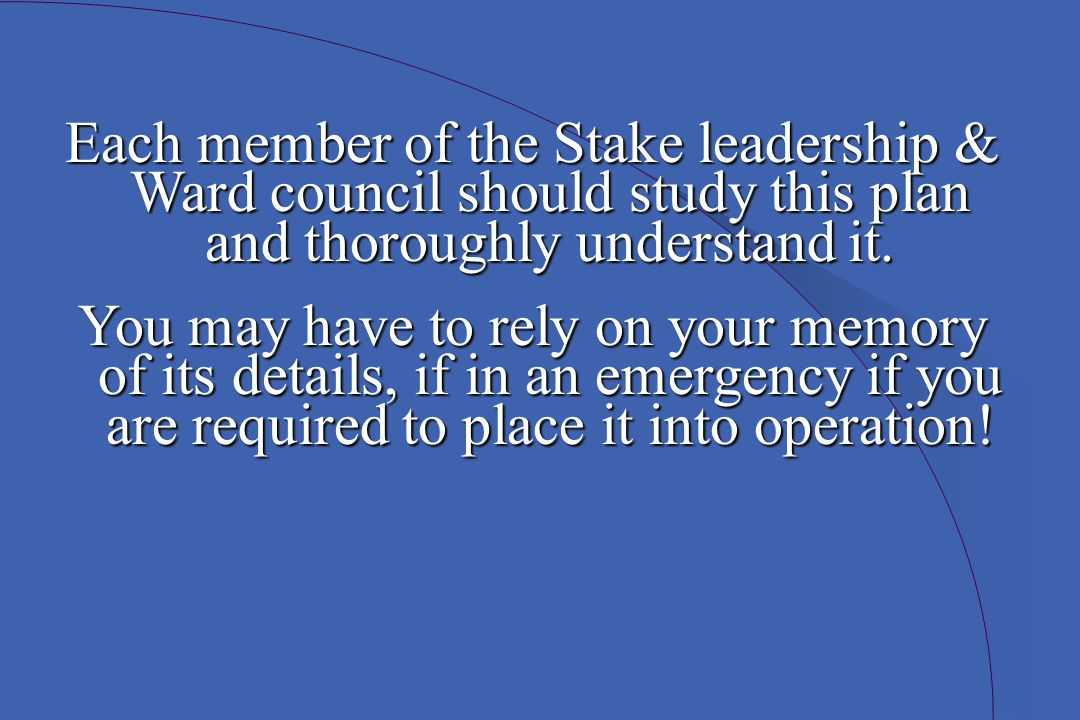 Each member of the Stake leadership & Ward council should study this plan and thoroughly understand it.