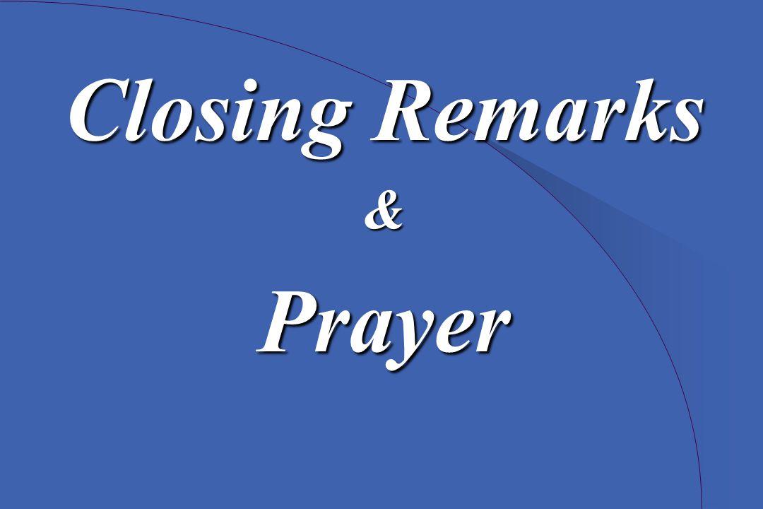 Closing Remarks &Prayer