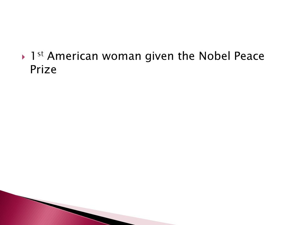 1 st American woman given the Nobel Peace Prize