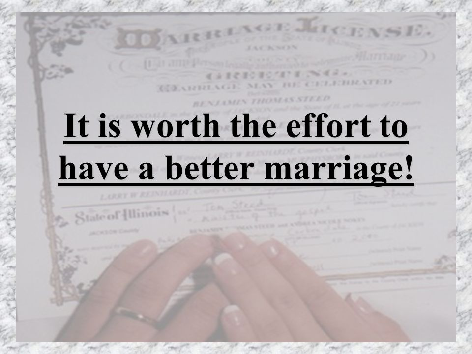It is worth the effort to have a better marriage!
