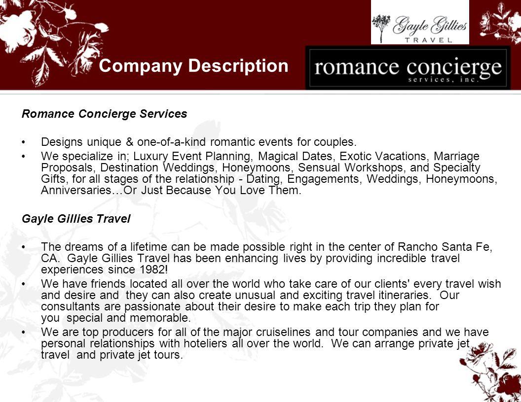Company Description Romance Concierge Services Designs unique & one-of-a-kind romantic events for couples.