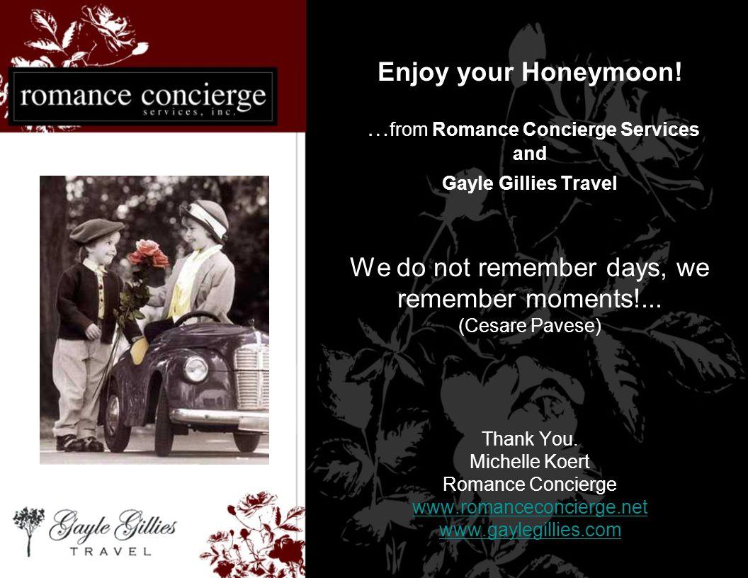 Enjoy your Honeymoon.