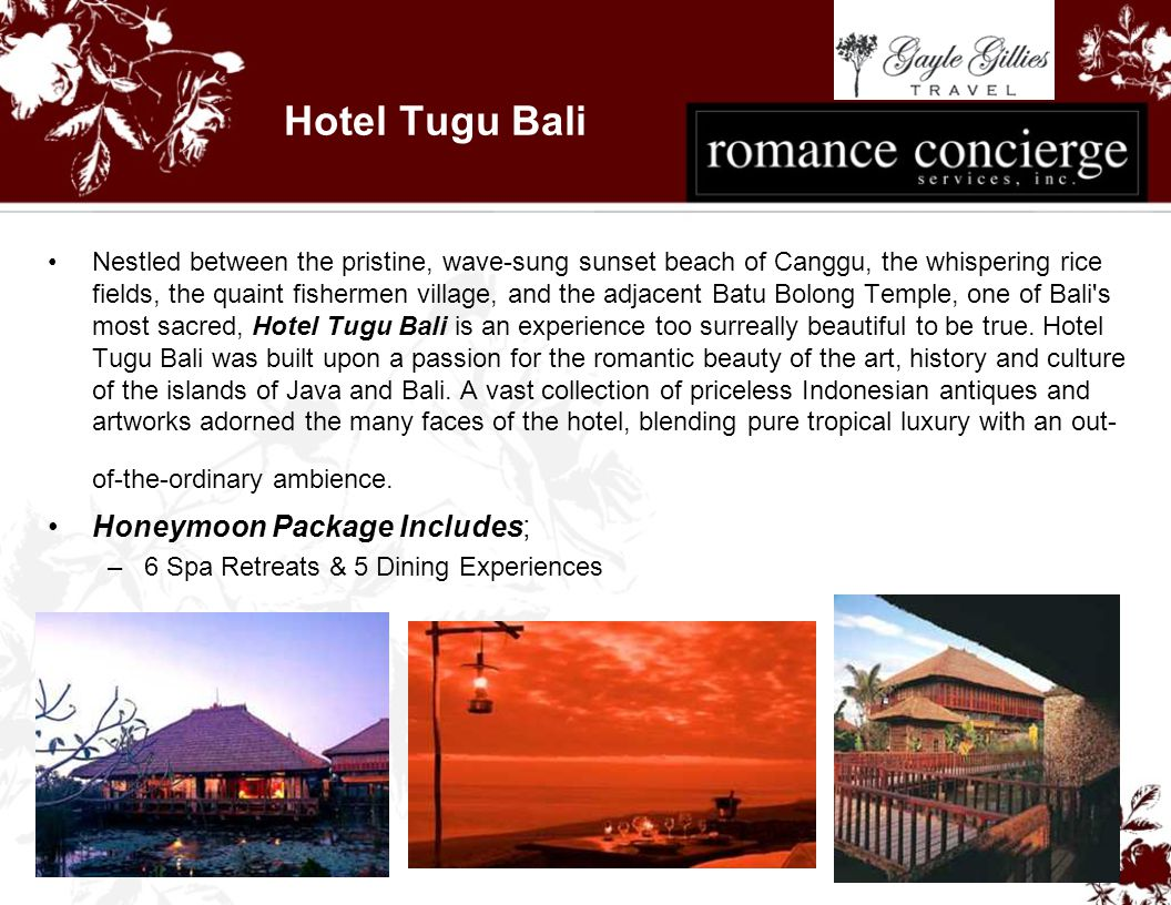 Hotel Tugu Bali Nestled between the pristine, wave-sung sunset beach of Canggu, the whispering rice fields, the quaint fishermen village, and the adjacent Batu Bolong Temple, one of Bali s most sacred, Hotel Tugu Bali is an experience too surreally beautiful to be true.