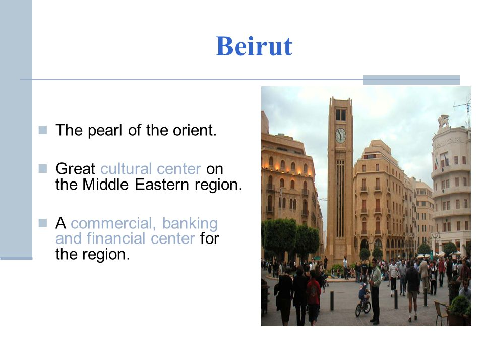 Beirut The pearl of the orient. Great cultural center on the Middle Eastern region.