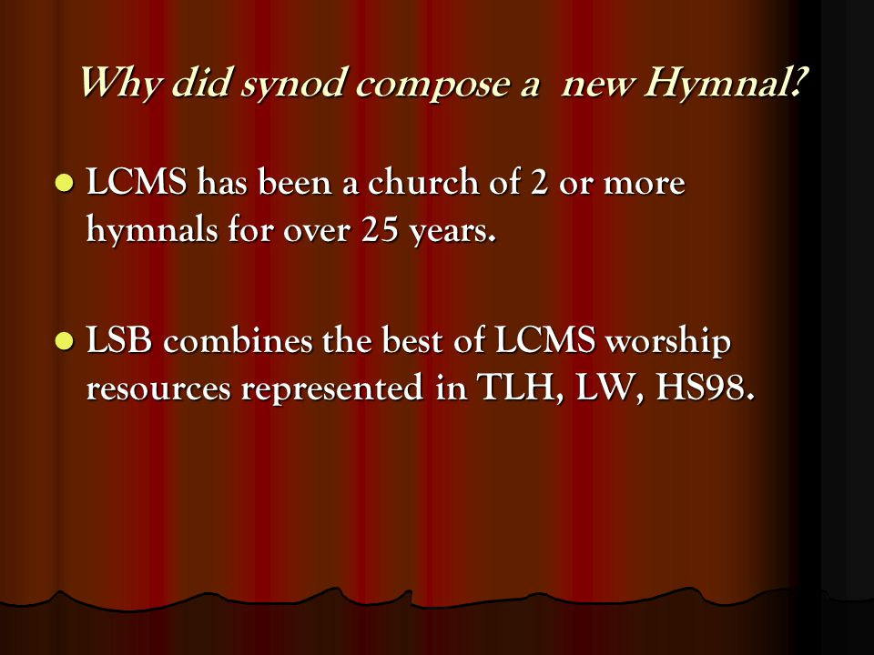 Why did synod compose a new Hymnal.