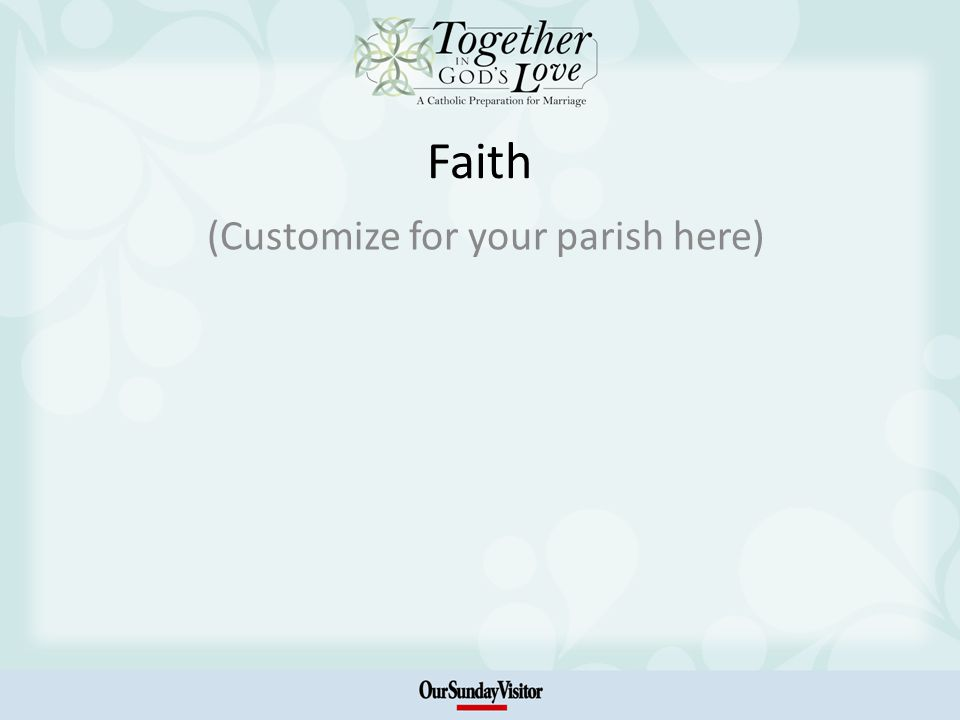 Faith (Customize for your parish here)