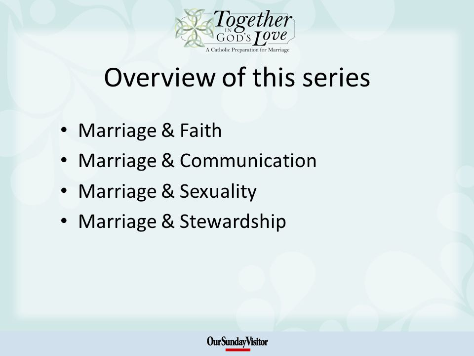 Overview of this series Marriage & Faith Marriage & Communication Marriage & Sexuality Marriage & Stewardship