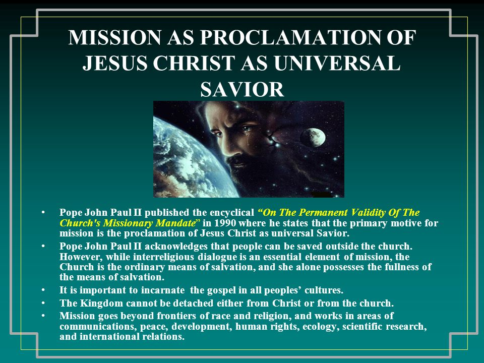 THE WHY OF MISSION Mission is the basic and most urgent task of the church, because to be Christian is to become part of Gods life and Gods vision of the world.