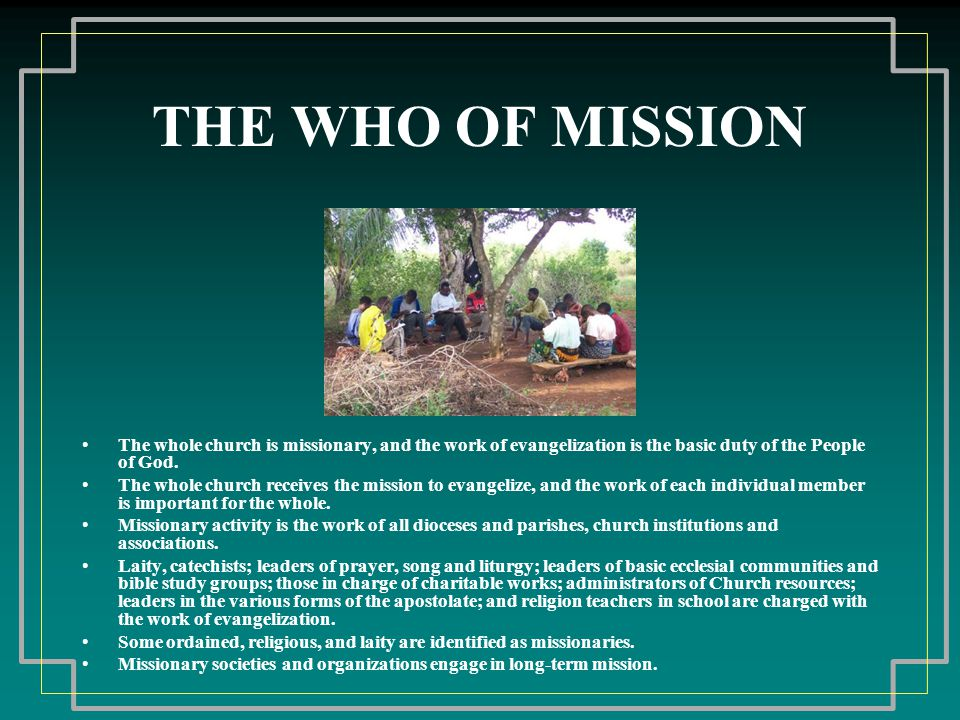 THE WHERE OF MISSION Before Vatican II, mission was defined geographically with the primary mission- sending area consisting of Western Europe, North America, and Australia.