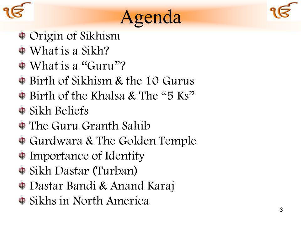 3 Origin of Sikhism What is a Sikh.What is a Guru.