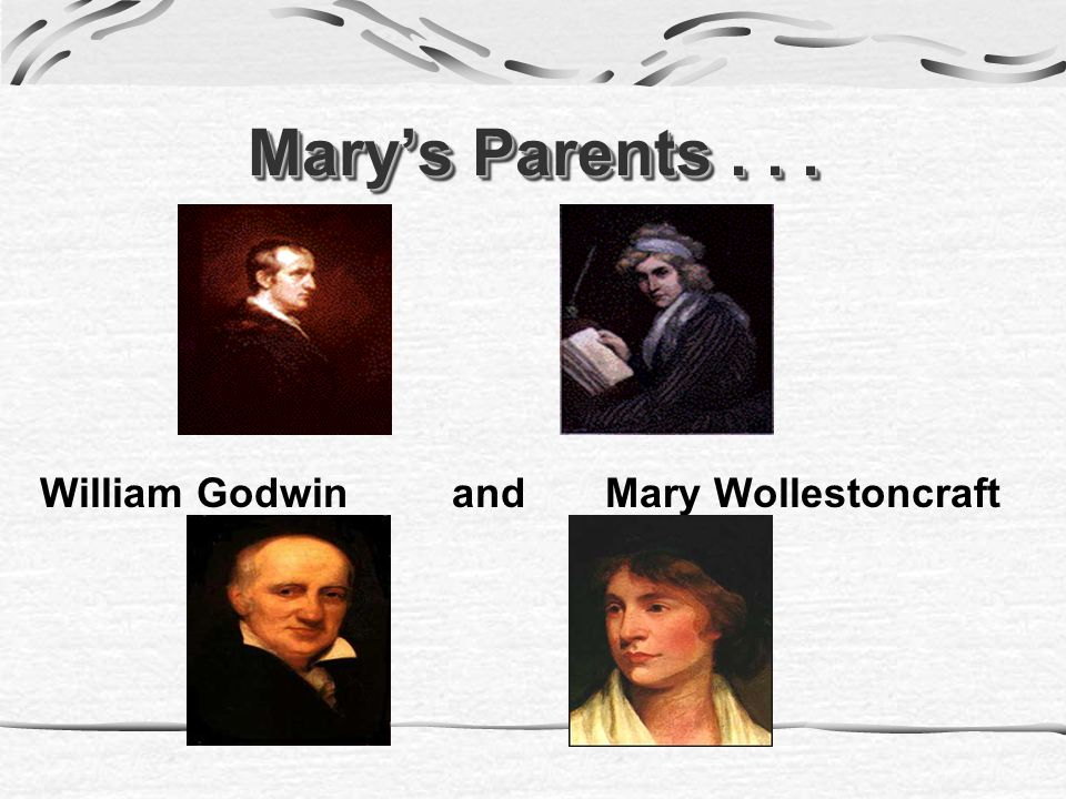Marys Parents... William Godwin and Mary Wollestoncraft