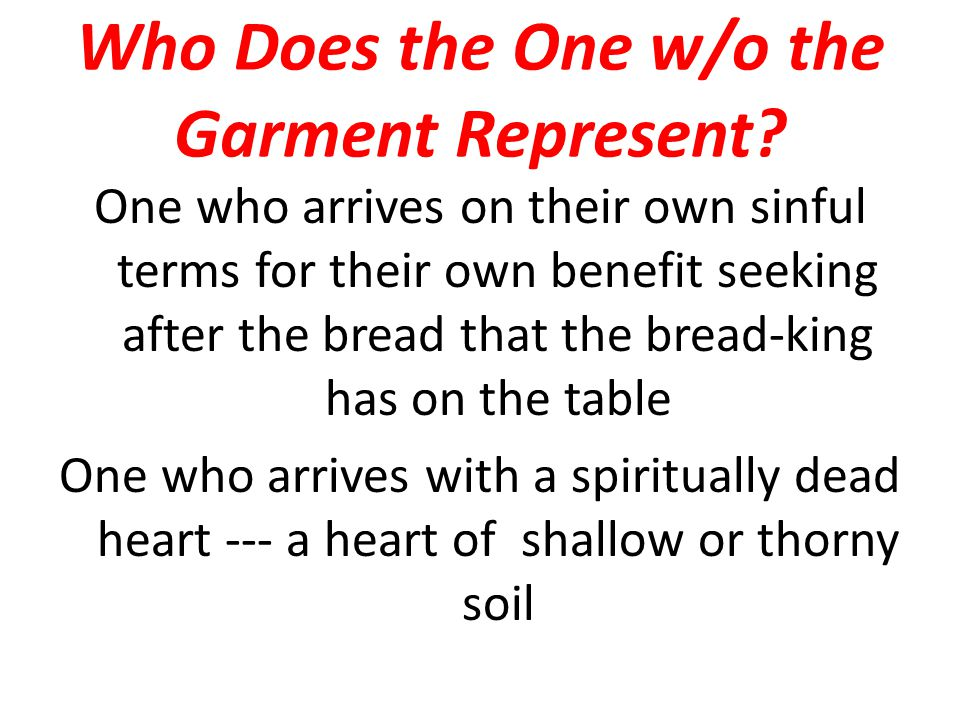 Who Does the One w/o the Garment Represent.