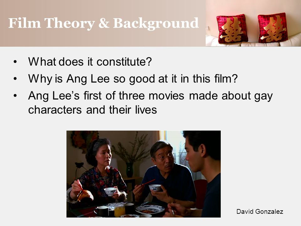 Film Theory & Background What does it constitute.Why is Ang Lee so good at it in this film.