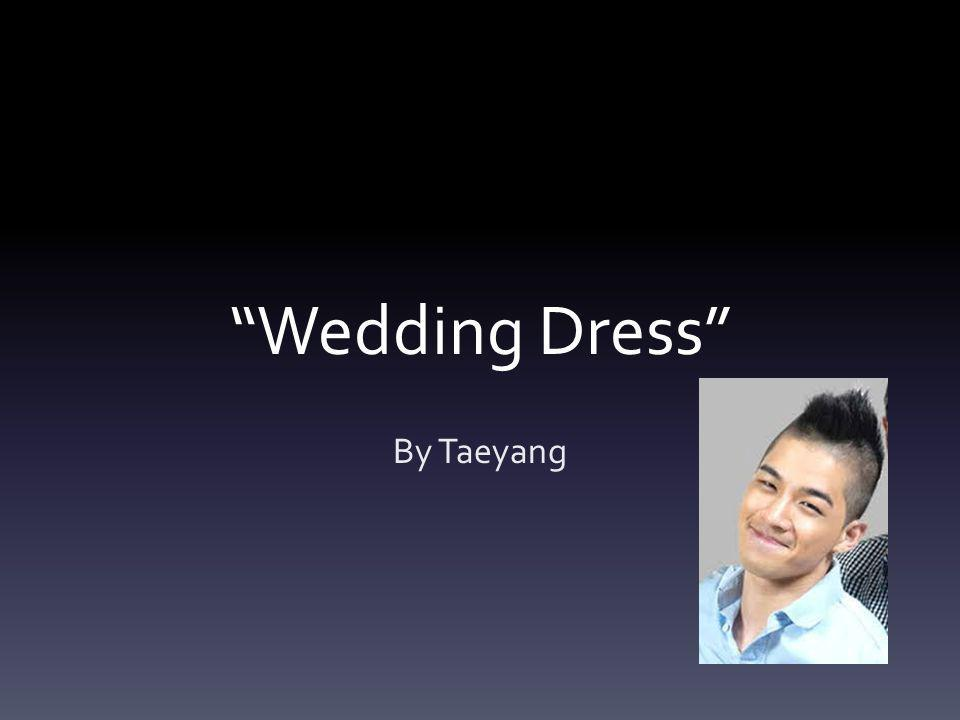 Wedding Dress By Taeyang