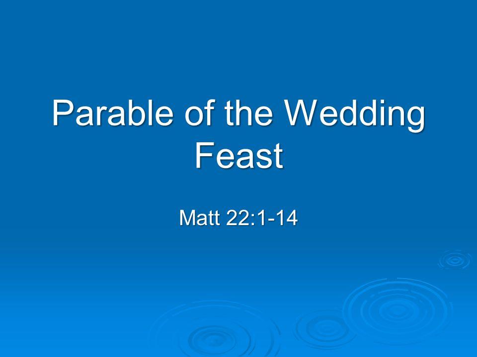 Parable of the Wedding Feast Matt 22:1-14