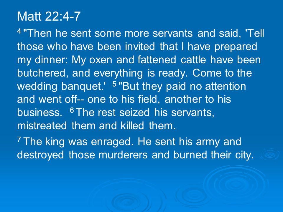 Matt 22:4-7 4