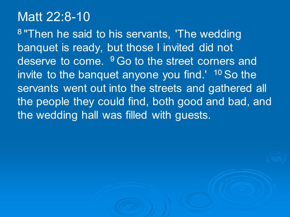 Matt 22:8-10 8