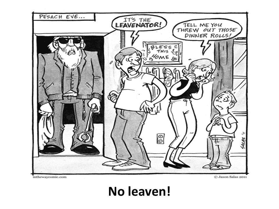 No leaven!