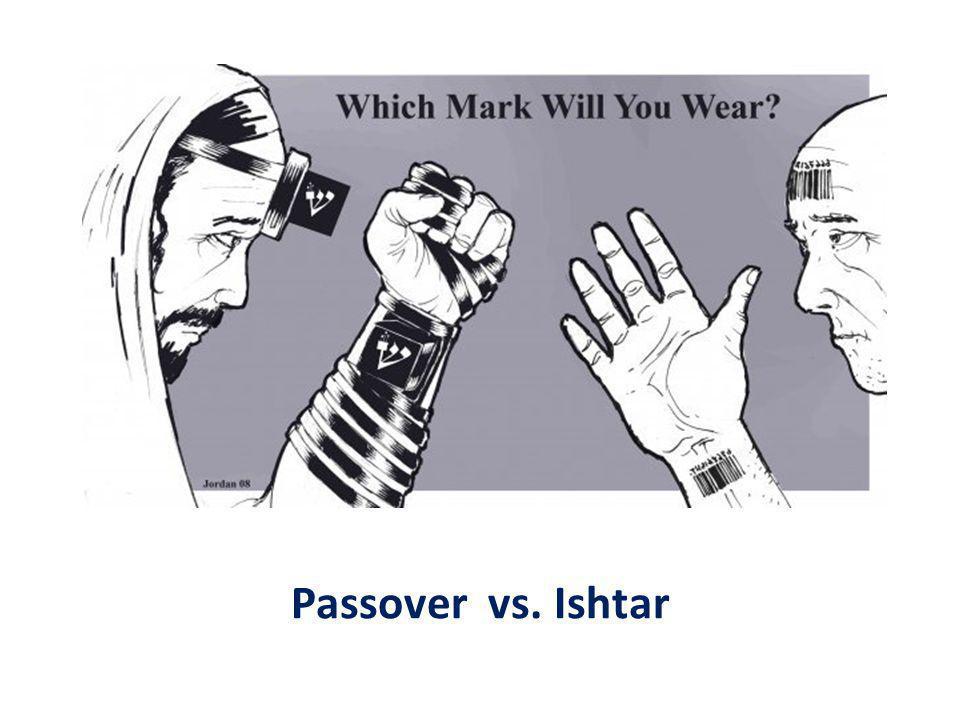 Passover vs. Ishtar