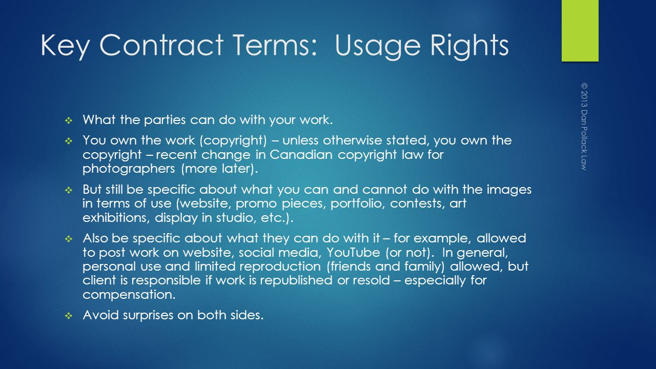 Key Contract Terms: Usage Rights What the parties can do with your work.