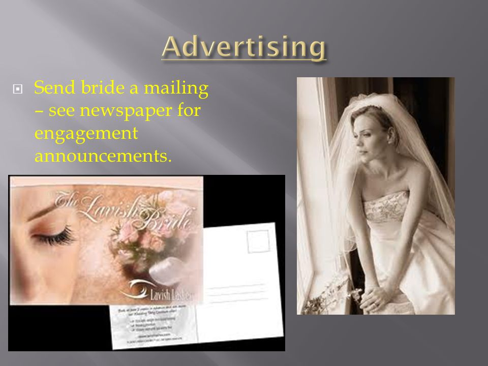 Send bride a mailing – see newspaper for engagement announcements.