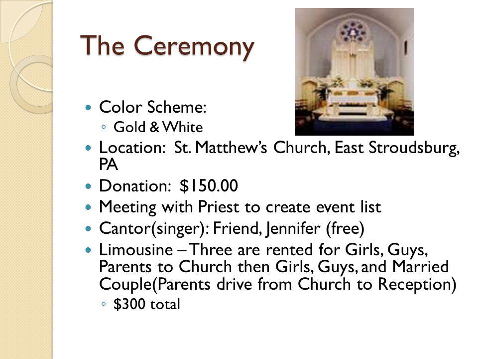 The Ceremony Color Scheme: Gold & White Location: St.