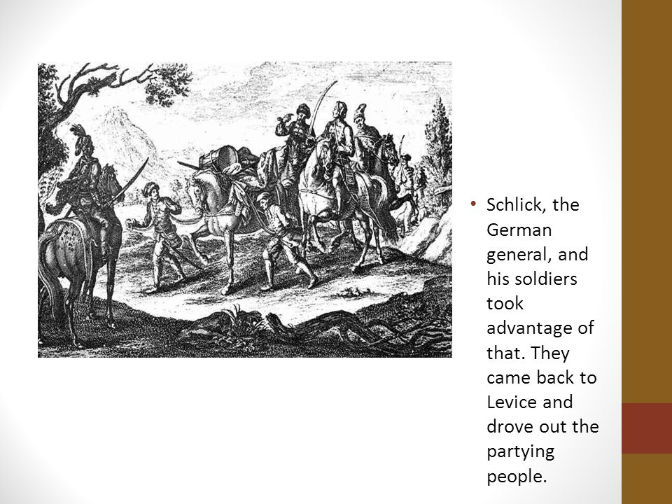 Schlick, the German general, and his soldiers took advantage of that.