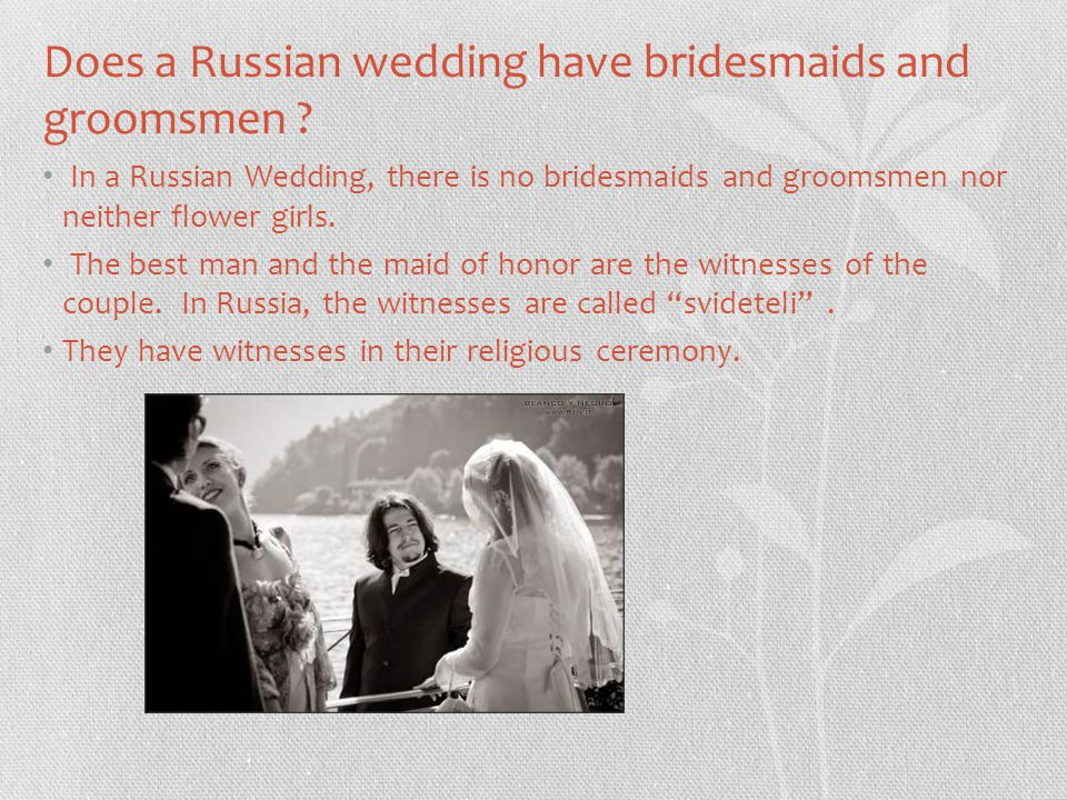 Does a Russian wedding have bridesmaids and groomsmen .