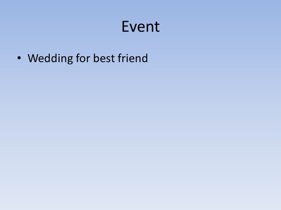 Event Wedding for best friend