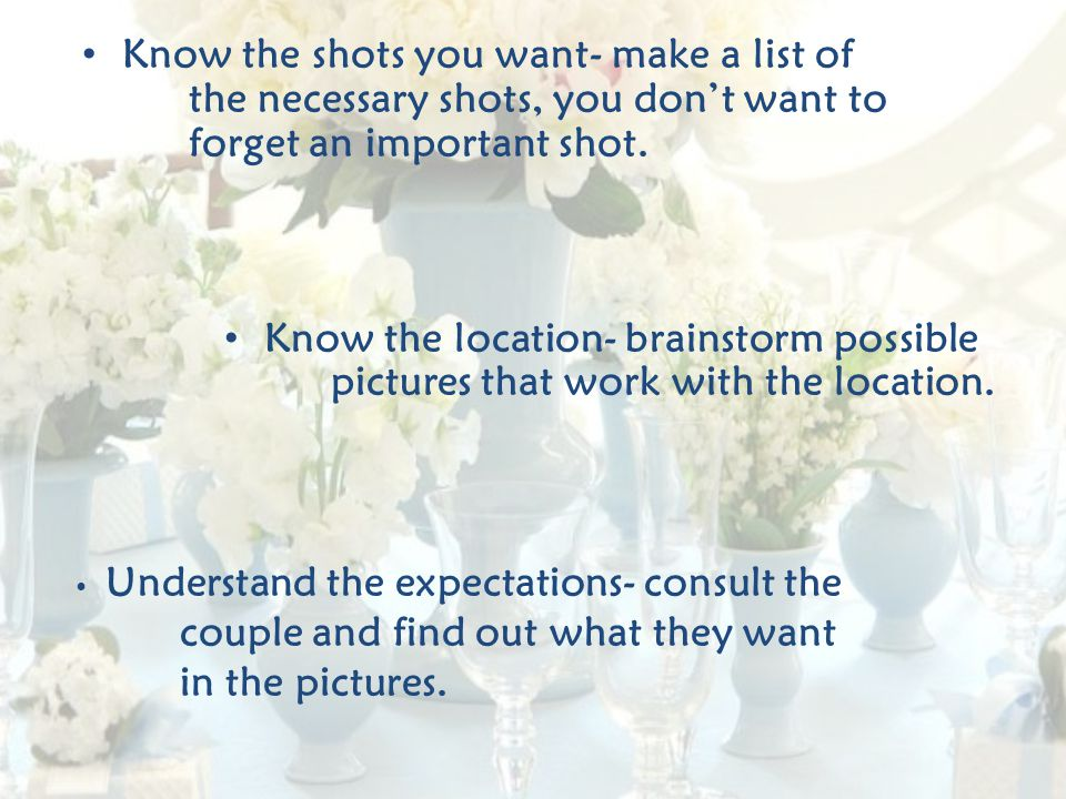 Know the location- brainstorm possible pictures that work with the location.