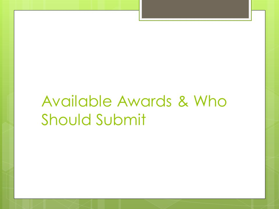 Available Awards & Who Should Submit
